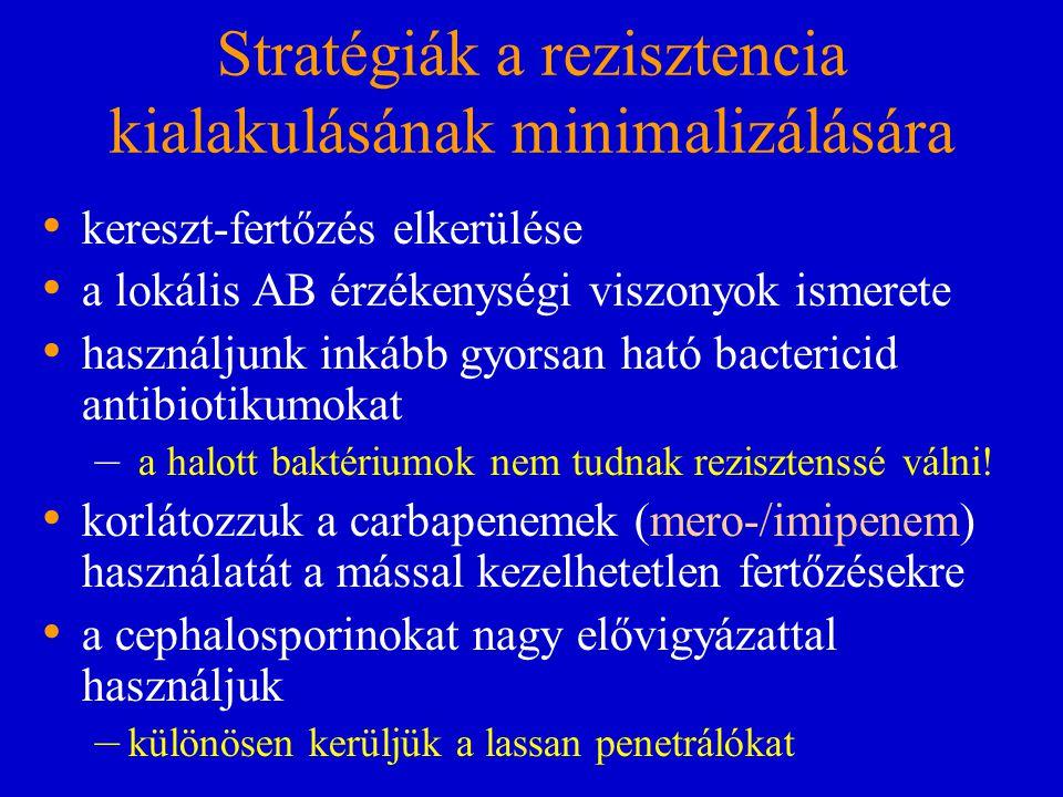 Stratégiák a rezisztencia kialakulásának minimalizálására kereszt-fertőzés elkerülése a lokális AB érzékenységi viszonyok ismerete használjunk inkább