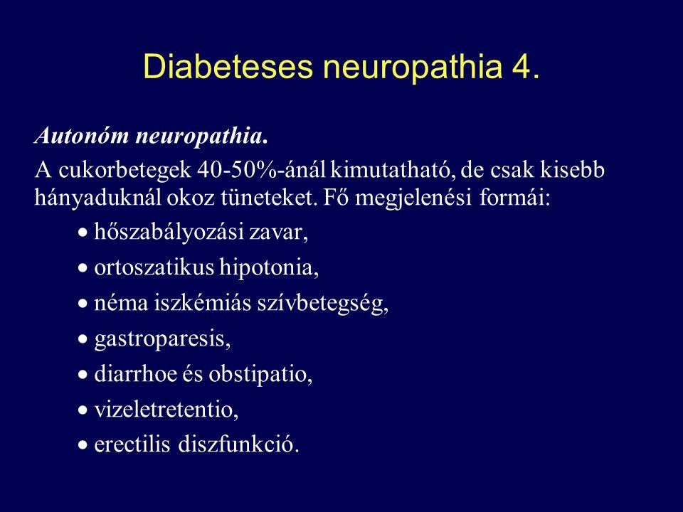 Diabeteses neuropathia 4.Autonóm neuropathia.