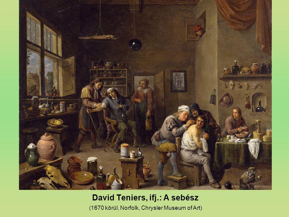 David Teniers, ifj.: A sebész (1670 körül, Norfolk, Chrysler Museum of Art)