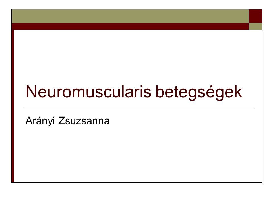 Neuromuscularis betegségek  Radiculopathiák  Plexopathiák  Mononeuropathiák  Polyneuropathiák  Motoneuron betegségek  Neuromuscularis junkció betegségei  Myopathiák