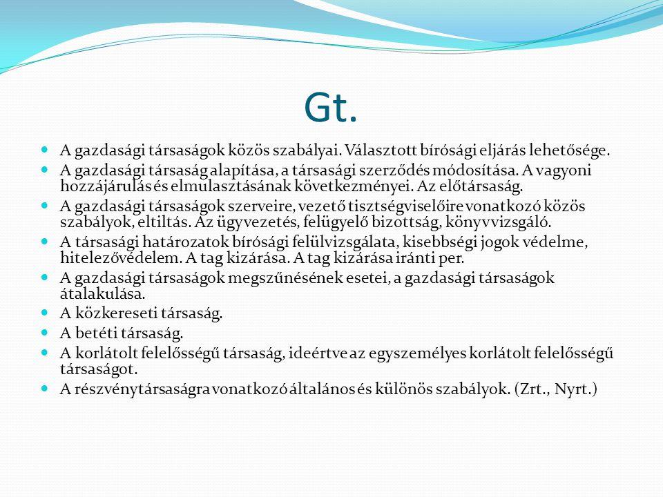 Gt. A gazdasági társaságok közös szabályai. Választott bírósági eljárás lehetősége. A gazdasági társaság alapítása, a társasági szerződés módosítása.