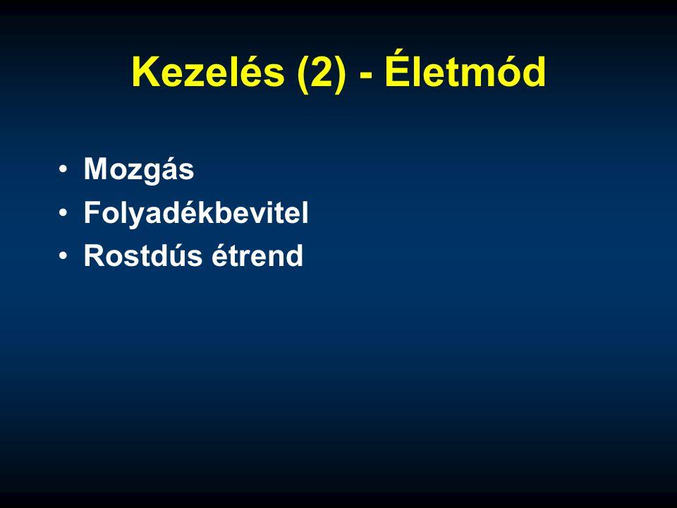 Kezelés (2) - Életmód Mozgás Folyadékbevitel Rostdús étrend