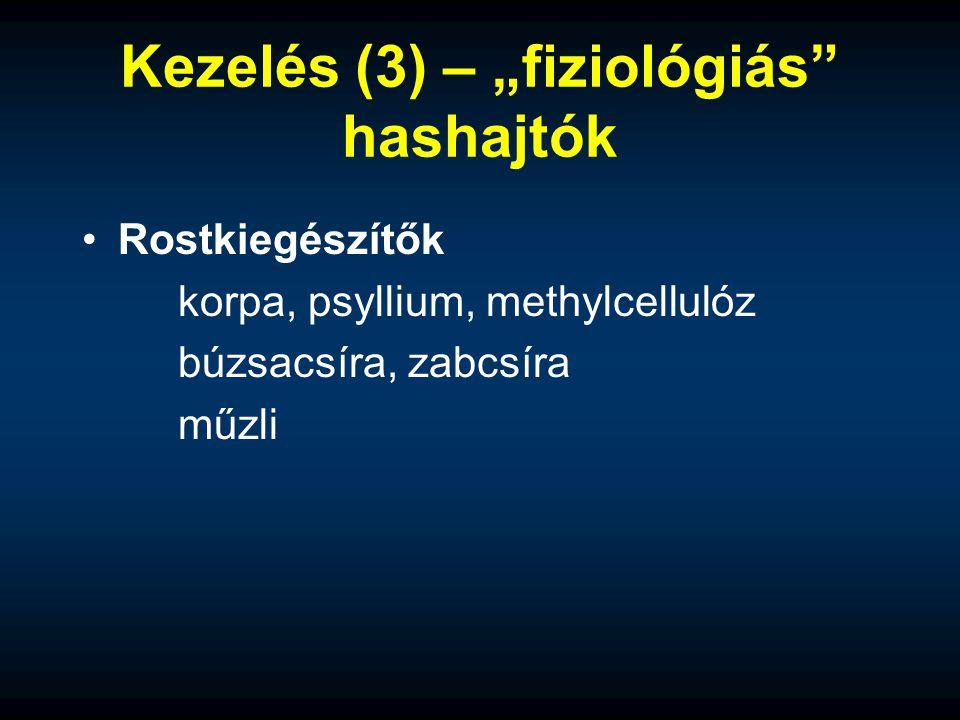 """Kezelés (3) – """"fiziológiás"""" hashajtók Rostkiegészítők korpa, psyllium, methylcellulóz búzsacsíra, zabcsíra műzli"""