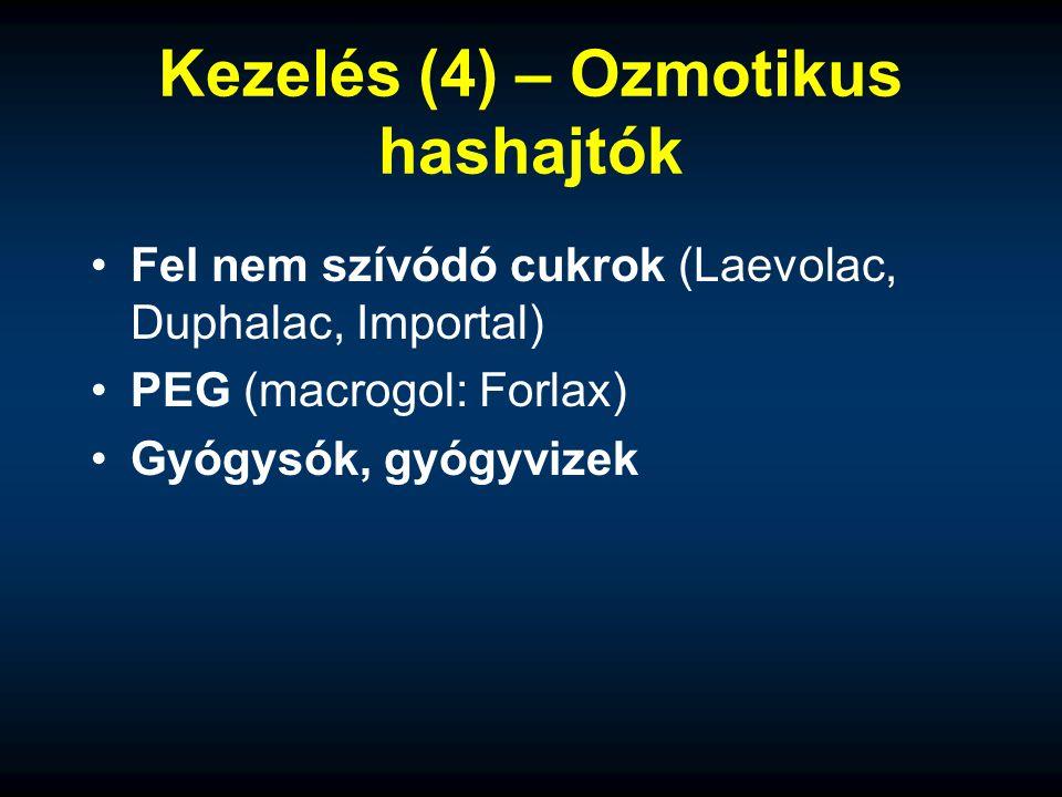 Kezelés (4) – Ozmotikus hashajtók Fel nem szívódó cukrok (Laevolac, Duphalac, Importal) PEG (macrogol: Forlax) Gyógysók, gyógyvizek