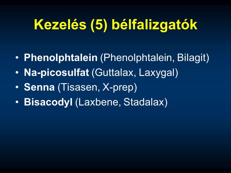 Kezelés (5) bélfalizgatók Phenolphtalein (Phenolphtalein, Bilagit) Na-picosulfat (Guttalax, Laxygal) Senna (Tisasen, X-prep) Bisacodyl (Laxbene, Stada