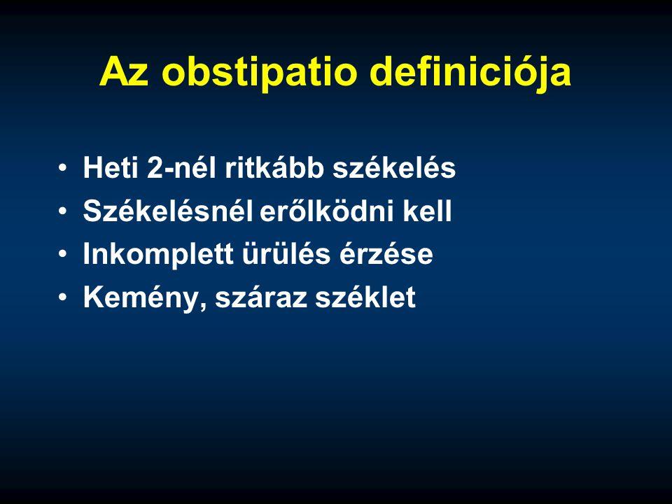 Az obstipatio definiciója Heti 2-nél ritkább székelés Székelésnél erőlködni kell Inkomplett ürülés érzése Kemény, száraz széklet
