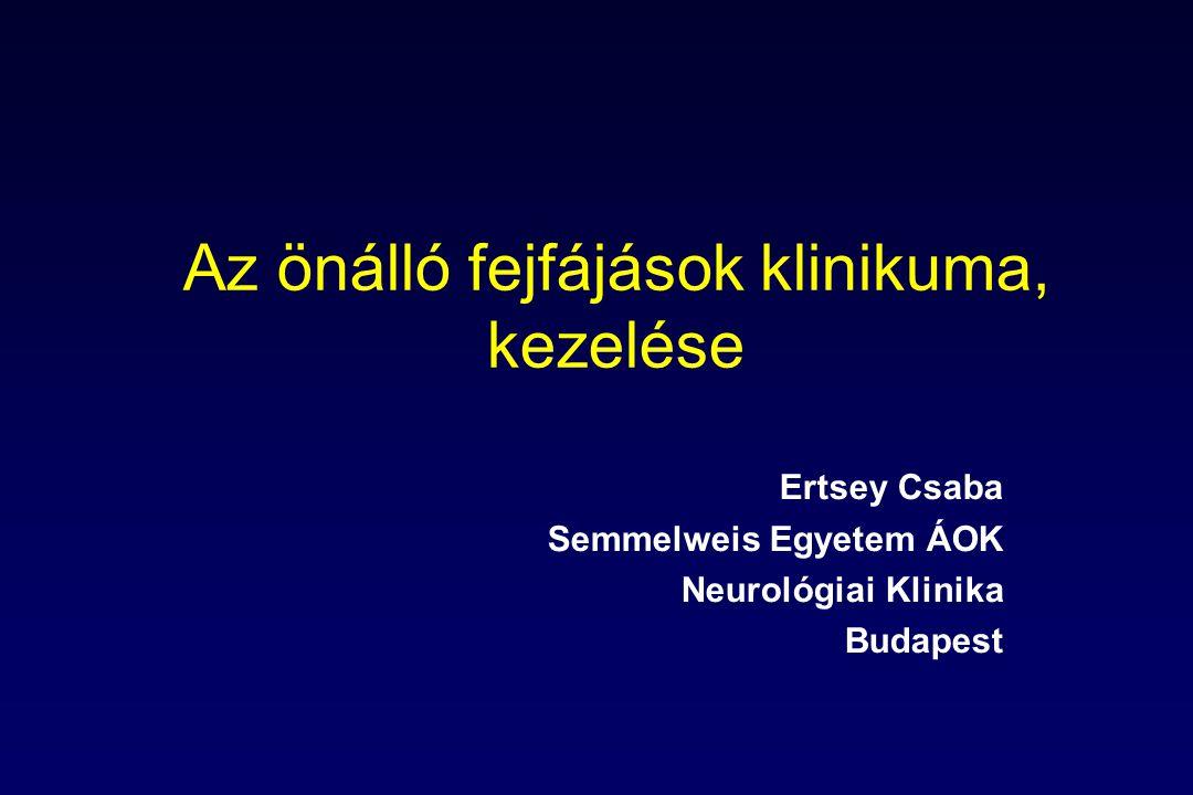 A fejfájások nemzetközi felosztása Önálló fejfájások migrén trigemino-autonom ff.-k tenziós ff.