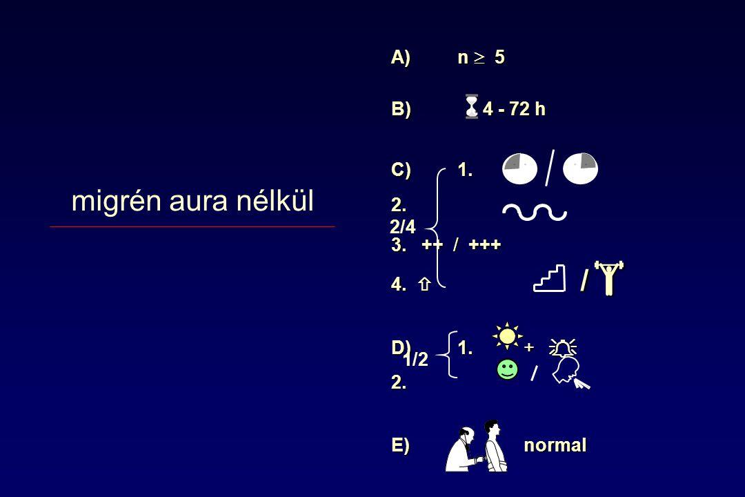 A)n  5 B) 4 - 72 h C) 1.2. 3. ++ / +++ 4.  D)1.