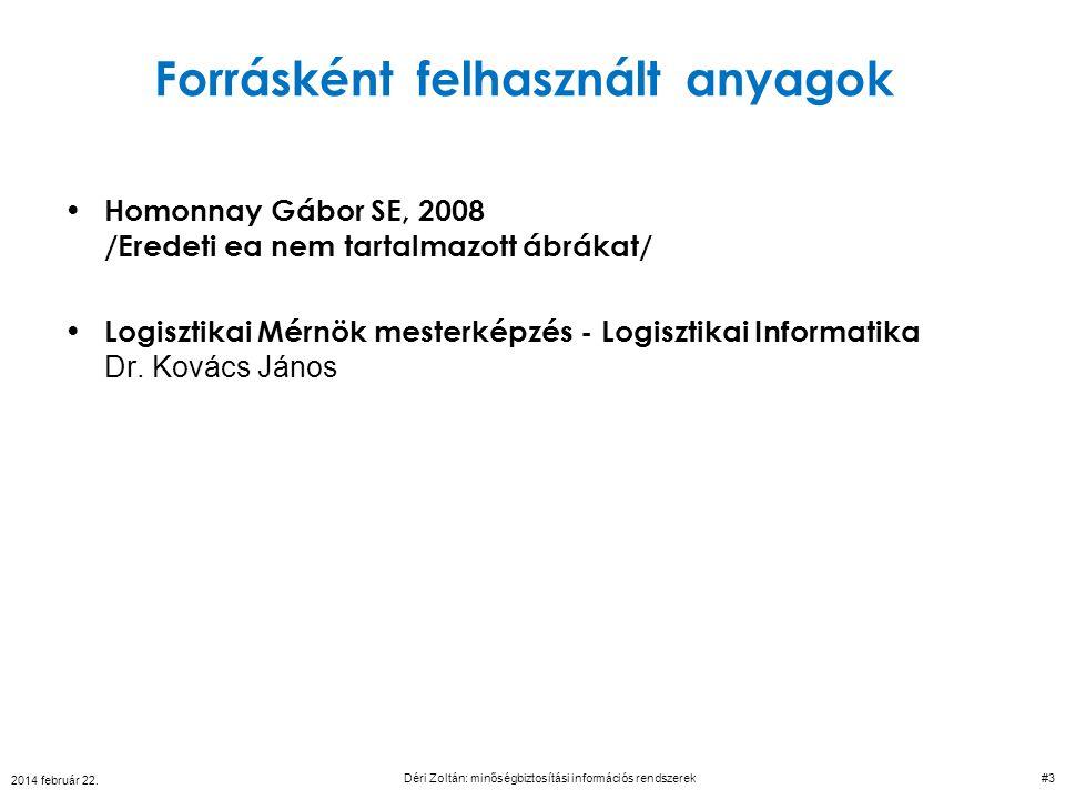 Forrásként felhasznált anyagok Homonnay Gábor SE, 2008 /Eredeti ea nem tartalmazott ábrákat/ Logisztikai Mérnök mesterképzés - Logisztikai Informatika