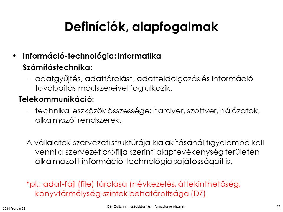 Definíciók, alapfogalmak Információ-technológia: informatika Számítástechnika: –adatgyűjtés, adattárolás*, adatfeldolgozás és információ továbbítás mó