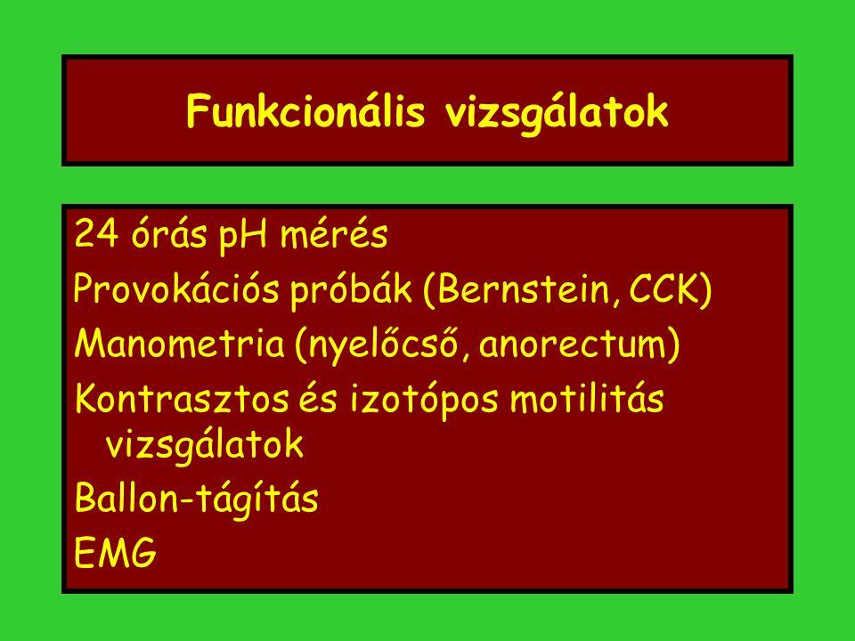 Funkcionális vizsgálatok 24 órás pH mérés Provokációs próbák (Bernstein, CCK) Manometria (nyelőcső, anorectum) Kontrasztos és izotópos motilitás vizsgálatok Ballon-tágítás EMG