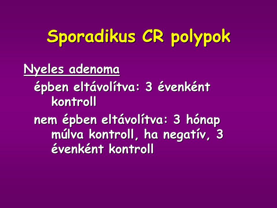 Praecancerosisok Polypusok 60 év felett, 30-40% prevalencia IBD