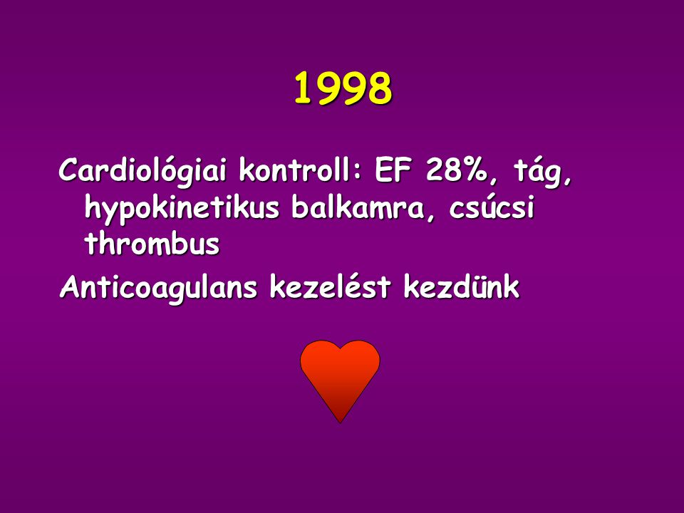 1997 3 hónap múlva, majd 1 év múlva negatív colonoscopia vérkép, UH negatív