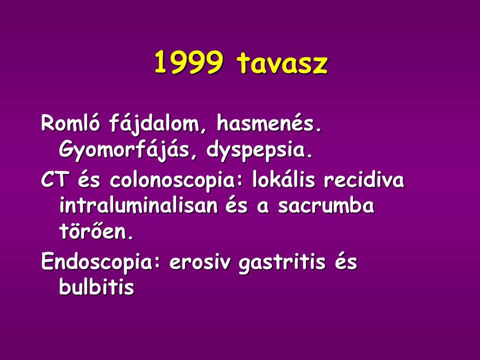 1998 december Fogyás, lüktető sacrumtáji fájdalom, mely hidegre és fizikai terhelésre romlik  Rectoscopia 17 cm-ig negatív  TRUS negatív  Csontscintigraphia: az os coccig.