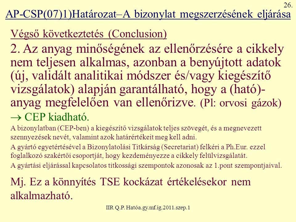 IIR Q.P. Hatóa.gy.mf.ig.2011.szep.1 AP-CSP(07)1)Határozat–A bizonylat megszerzésének eljárása Végső következtetés (Conclusion) 2. Az anyag minőségének