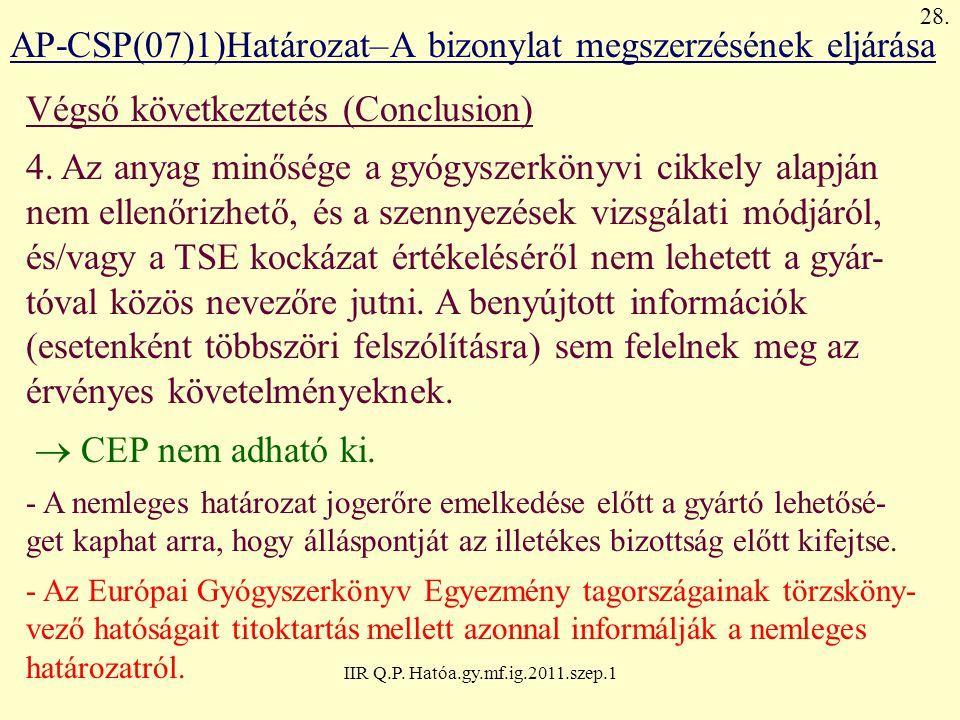 IIR Q.P. Hatóa.gy.mf.ig.2011.szep.1 AP-CSP(07)1)Határozat–A bizonylat megszerzésének eljárása Végső következtetés (Conclusion) 4. Az anyag minősége a
