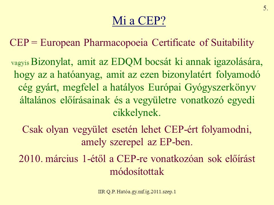 IIR Q.P.Hatóa.gy.mf.ig.2011.szep.1 Mi a célja a CEP-nek.