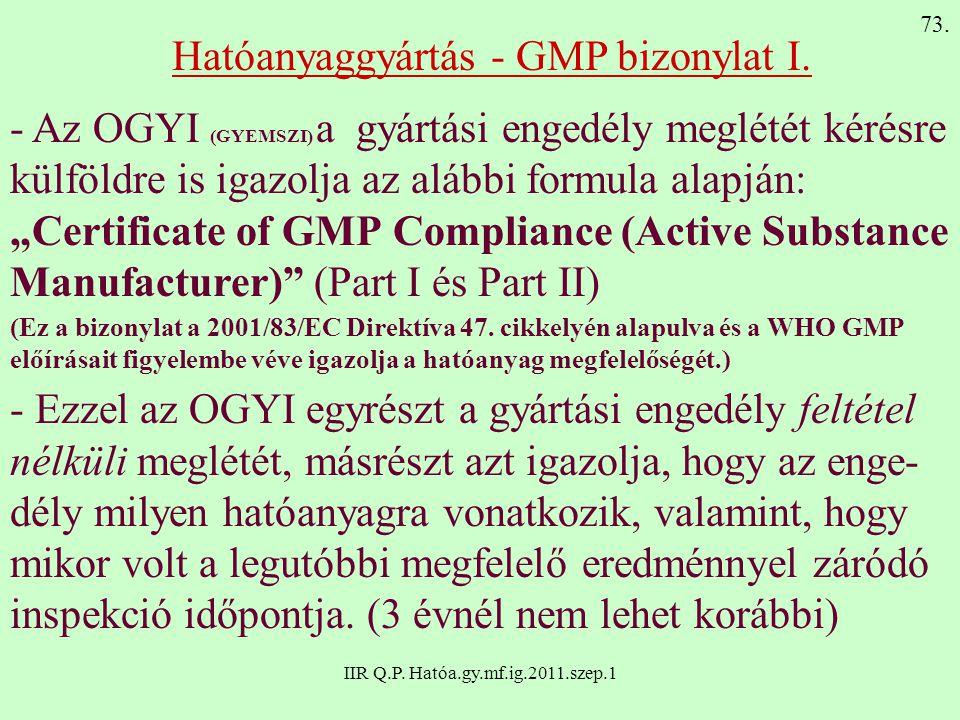 """IIR Q.P. Hatóa.gy.mf.ig.2011.szep.1 - Az OGYI (GYEMSZI) a gyártási engedély meglétét kérésre külföldre is igazolja az alábbi formula alapján: """"Certifi"""