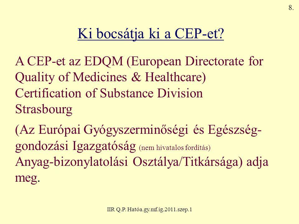 IIR Q.P. Hatóa.gy.mf.ig.2011.szep.1 Az EDQM inspekciók: GMP hiányosságok aránya 2008-ban 69.