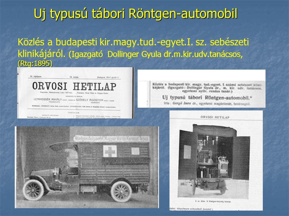 Uj typusú tábori Röntgen-automobil (Rtg:1895) Uj typusú tábori Röntgen-automobil Közlés a budapesti kir.magy.tud.-egyet.I.