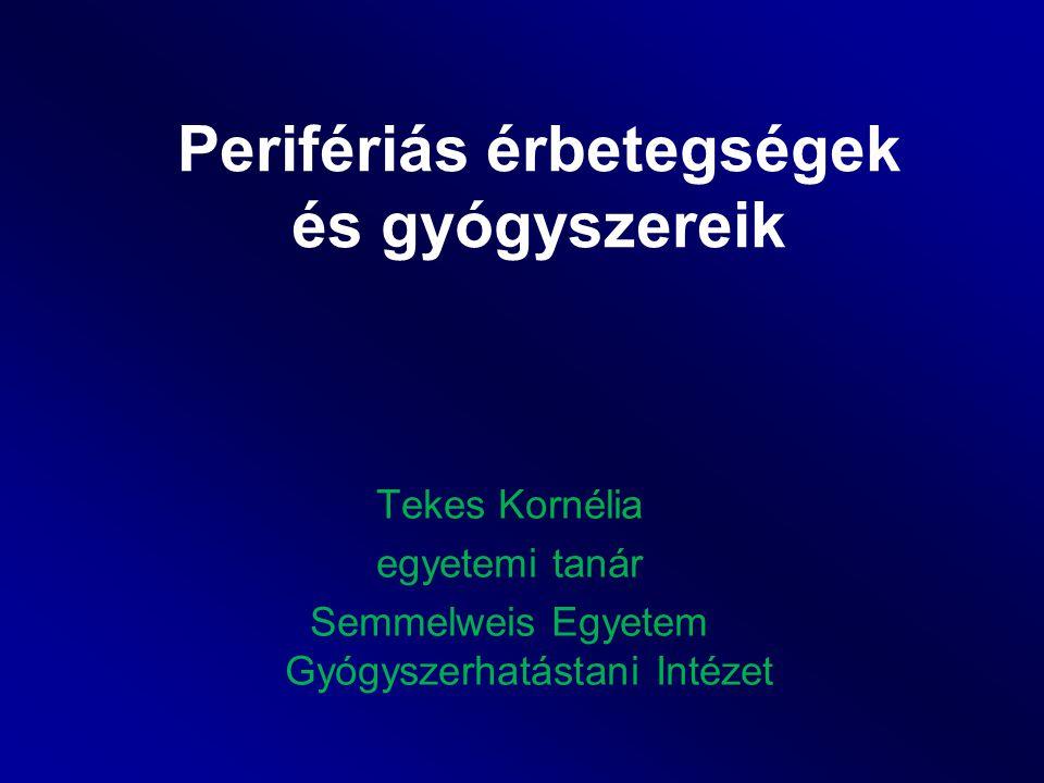 Tekes Kornélia egyetemi tanár Semmelweis Egyetem Gyógyszerhatástani Intézet Perifériás érbetegségek és gyógyszereik