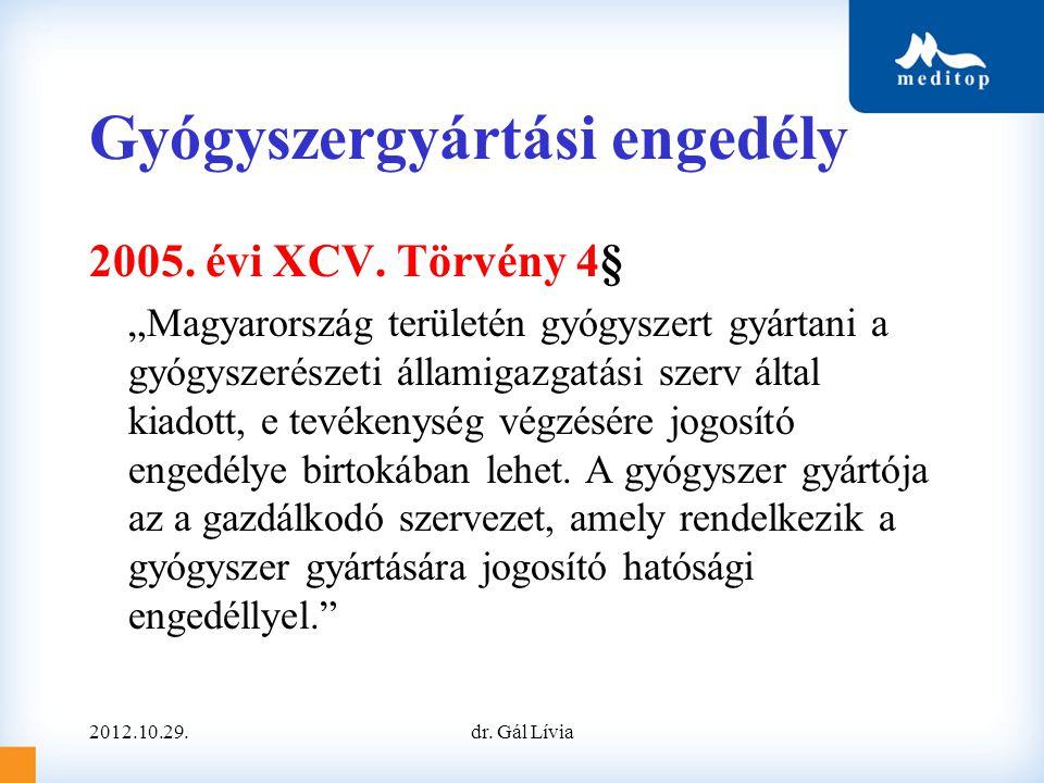 """Gyógyszergyártási engedély 2005. évi XCV. Törvény 4§ """"Magyarország területén gyógyszert gyártani a gyógyszerészeti államigazgatási szerv által kiadott"""
