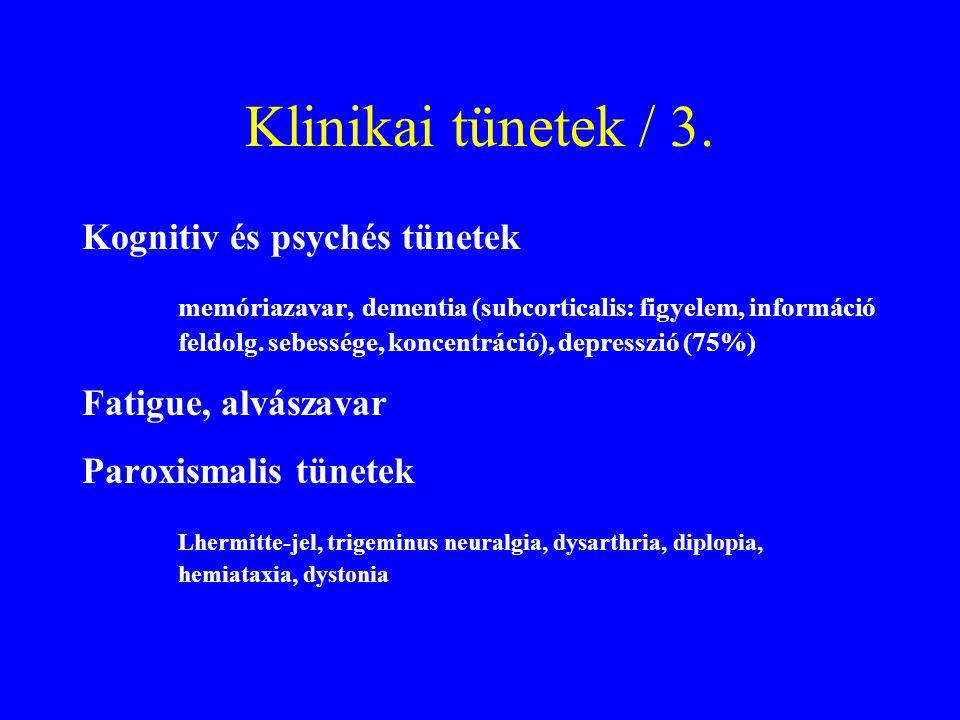 Klinikai tünetek / 3. Kognitiv és psychés tünetek memóriazavar, dementia (subcorticalis: figyelem, információ feldolg. sebessége, koncentráció), depre