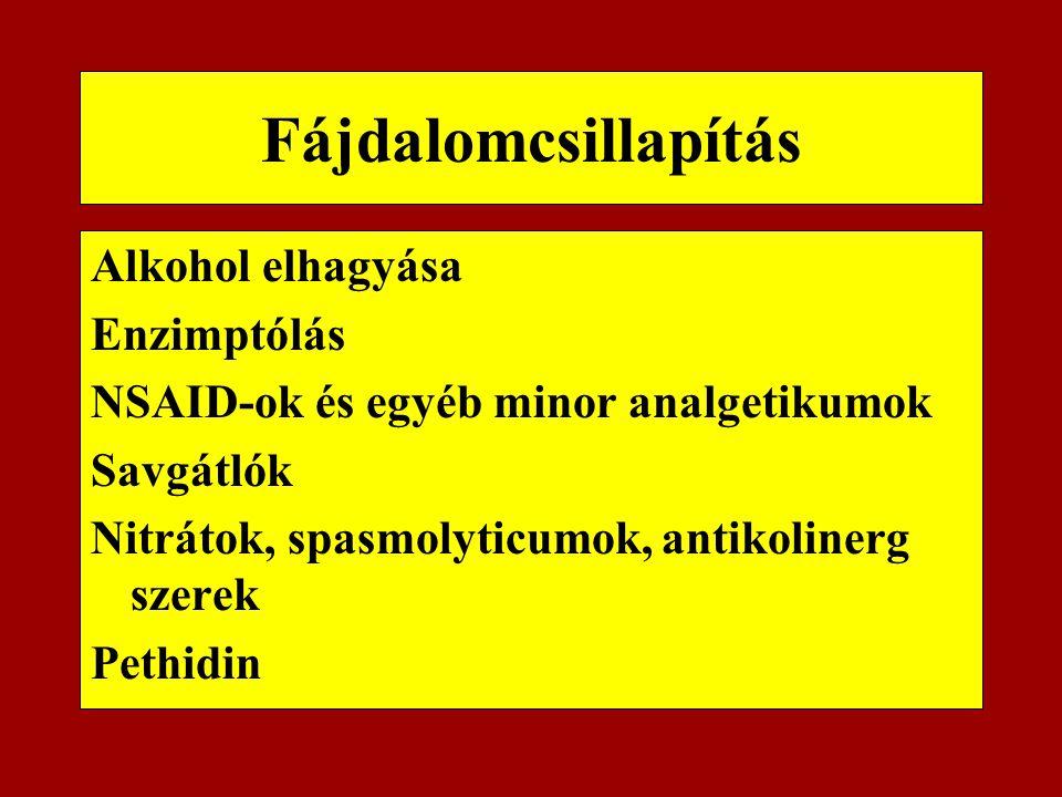Fájdalomcsillapítás Alkohol elhagyása Enzimptólás NSAID-ok és egyéb minor analgetikumok Savgátlók Nitrátok, spasmolyticumok, antikolinerg szerek Pethi