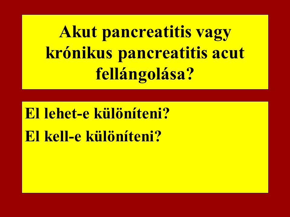 Acut pancreatitis Változatos súlyosságú tünetek 25% súlyos, 75% enyhe Tünetek: fájdalom, hányinger, hányás láz, icterus, paralyticus ileus (acut has defense nélkül!) hypotensio, shock