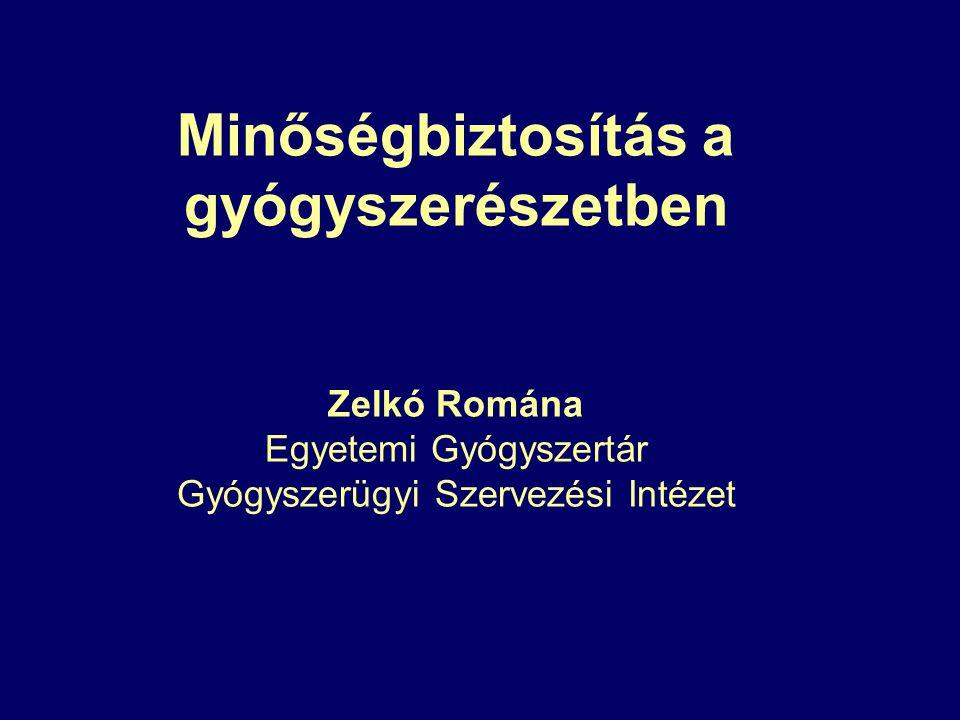 Minőségbiztosítás a gyógyszerészetben Zelkó Romána Egyetemi Gyógyszertár Gyógyszerügyi Szervezési Intézet