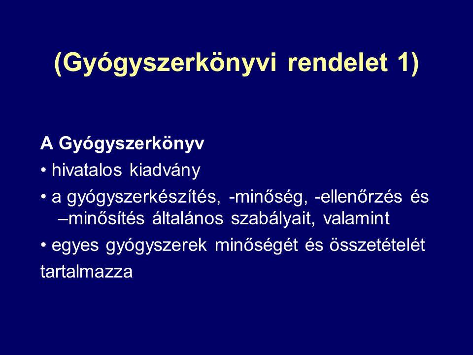 (Gyógyszerkönyvi rendelet 1) A Gyógyszerkönyv hivatalos kiadvány a gyógyszerkészítés, -minőség, -ellenőrzés és –minősítés általános szabályait, valami