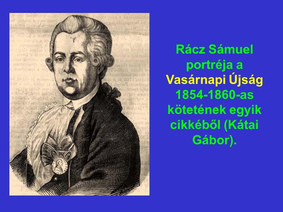 Rácz Sámuel portréja a Vasárnapi Újság 1854-1860-as kötetének egyik cikkéből (Kátai Gábor).