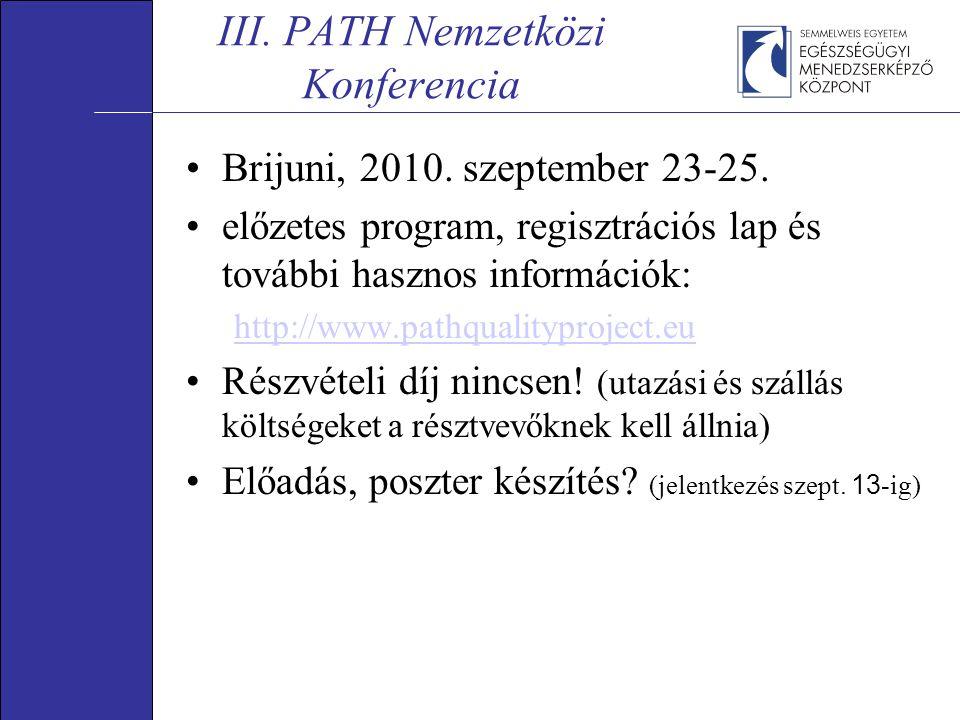 III.PATH Nemzetközi Konferencia Brijuni, 2010. szeptember 23-25.