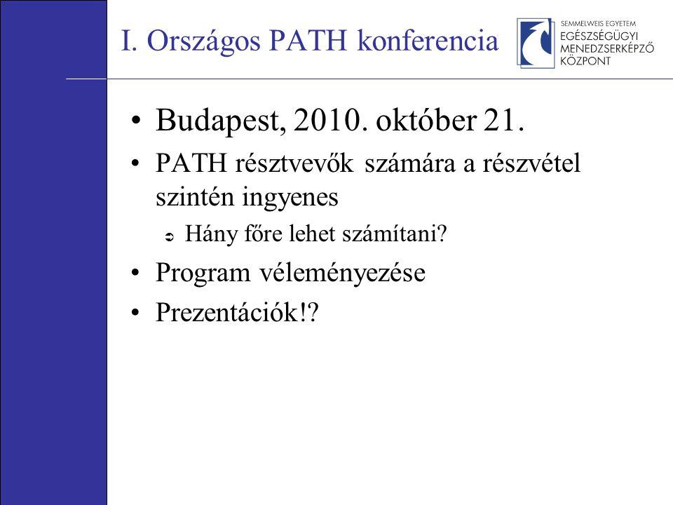 I. Országos PATH konferencia Budapest, 2010. október 21.
