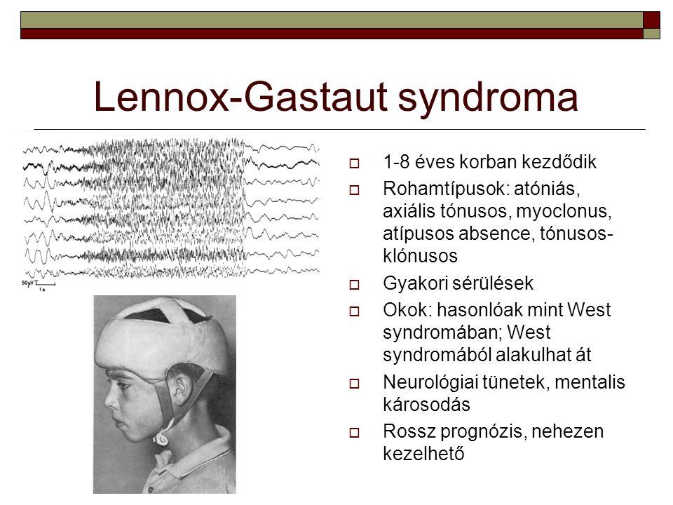 Lennox-Gastaut syndroma  1-8 éves korban kezdődik  Rohamtípusok: atóniás, axiális tónusos, myoclonus, atípusos absence, tónusos- klónusos  Gyakori