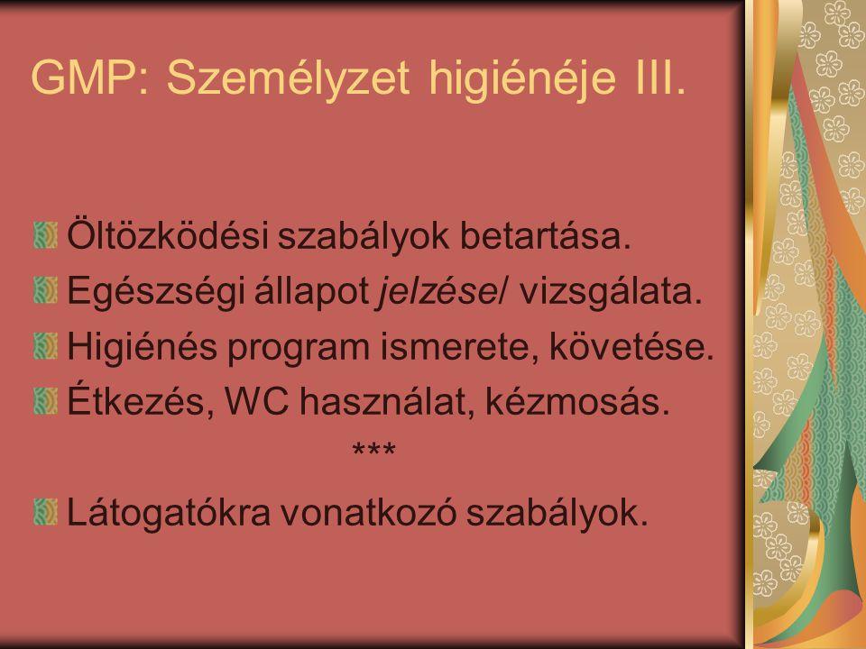 GMP: Személyzet higiénéje III. Öltözködési szabályok betartása. Egészségi állapot jelzése/ vizsgálata. Higiénés program ismerete, követése. Étkezés, W