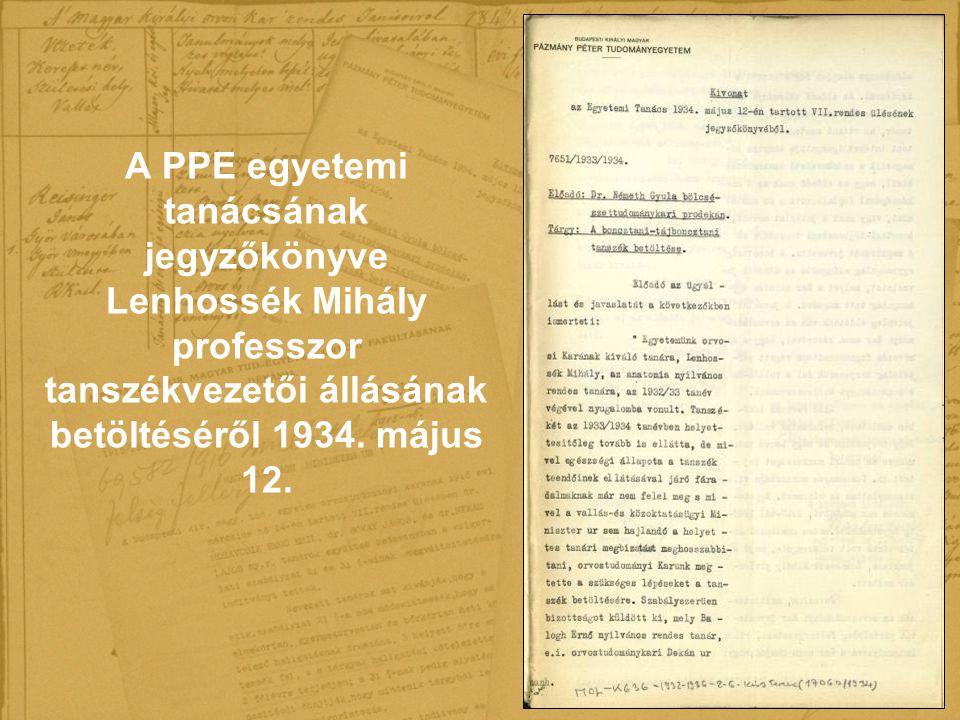 A PPE egyetemi tanácsának jegyzőkönyve Lenhossék Mihály professzor tanszékvezetői állásának betöltéséről 1934. május 12.