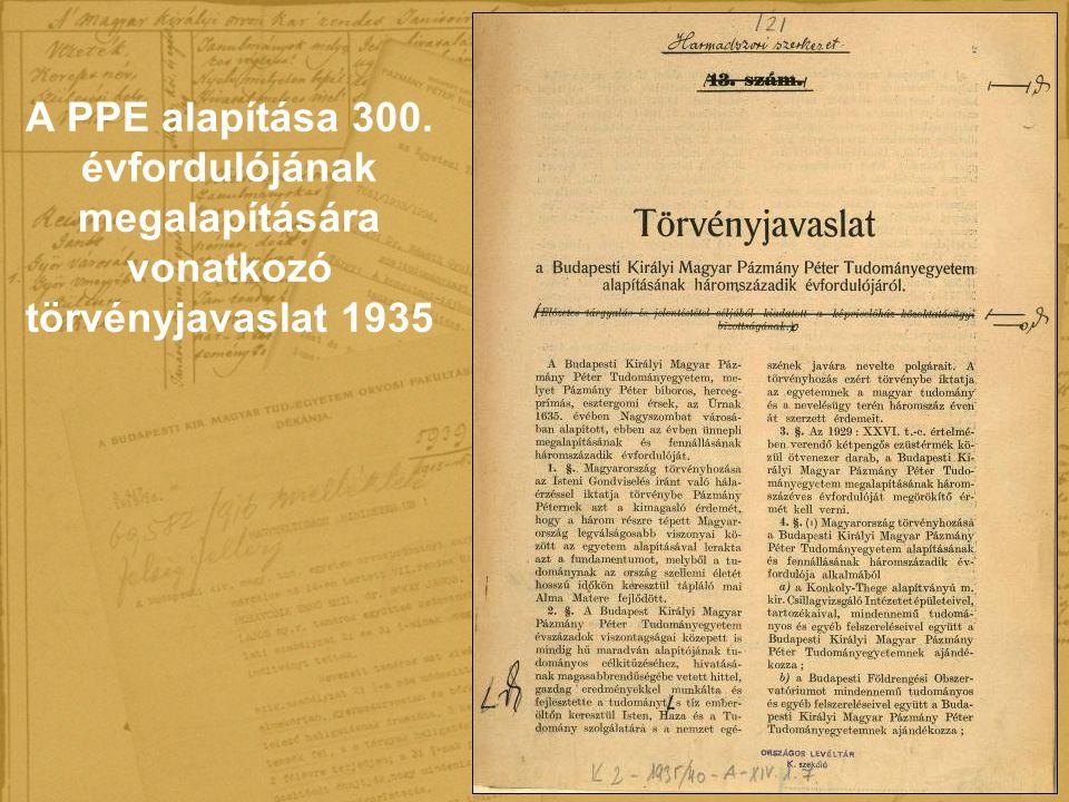 A PPE alapítása 300. évfordulójának megalapítására vonatkozó törvényjavaslat 1935