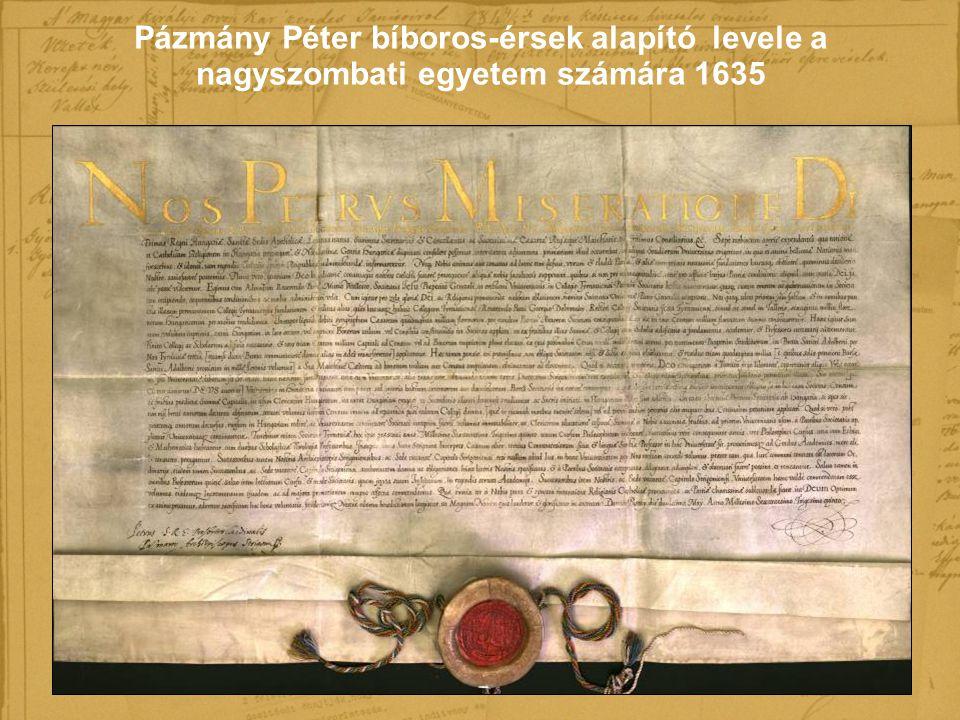 Pázmány Péter bíboros-érsek alapító levele a nagyszombati egyetem számára 1635