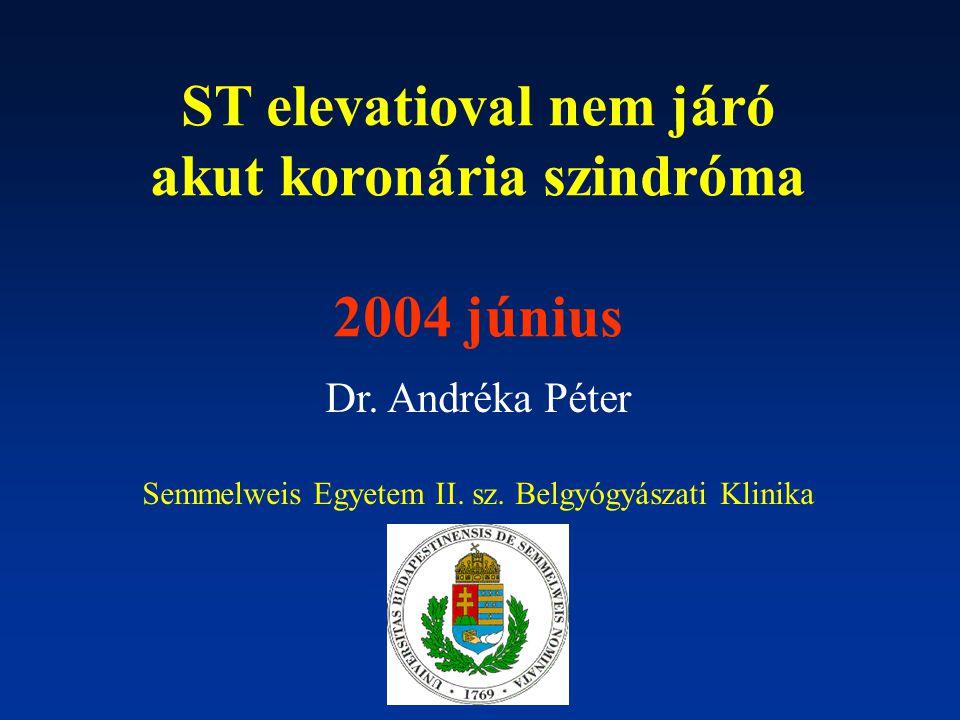 ST elevatioval nem járó akut koronária szindróma 2004 június Dr.