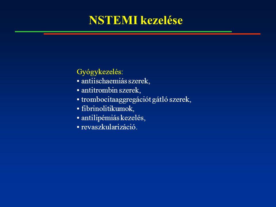 NSTEMI kezelése Gyógykezelés: antiischaemiás szerek, antitrombin szerek, trombocitaaggregációt gátló szerek, fibrinolitikumok, antilipémiás kezelés, revaszkularizáció.