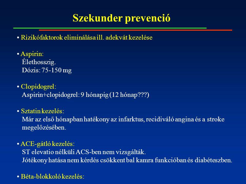 Szekunder prevenció Rizikófaktorok eliminálása ill.