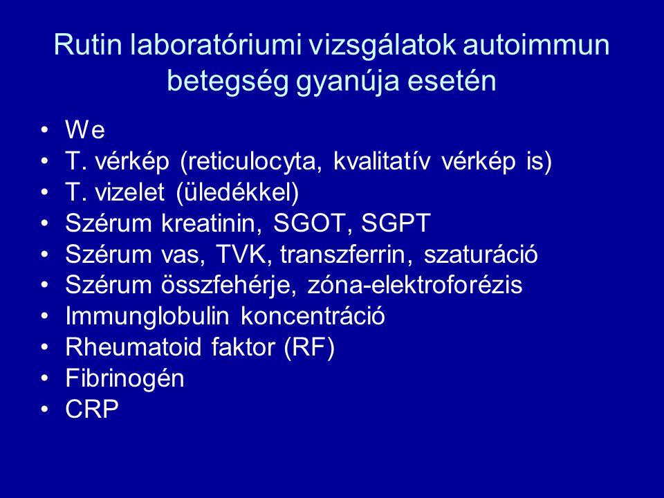 Rutin laboratóriumi vizsgálatok autoimmun betegség gyanúja esetén We T.