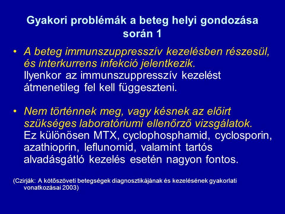 Gyakori problémák a beteg helyi gondozása során 1 A beteg immunszuppresszív kezelésben részesül, és interkurrens infekció jelentkezik.