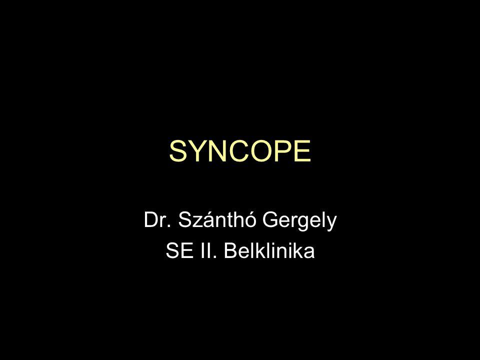 A SYNCOPE DEFINÍCIÓJA A SYNCOPE hirtelen jelentkező, átmeneti jellegű eszméletvesztés, amely során a beteg elveszti a posturális tónusát, majd spontán magához tér.