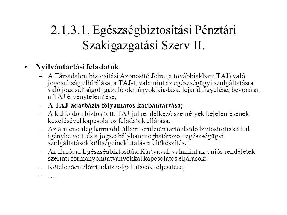2.1.3.1. Egészségbiztosítási Pénztári Szakigazgatási Szerv II. Nyilvántartási feladatok –A Társadalombiztosítási Azonosító Jelre (a továbbiakban: TAJ)
