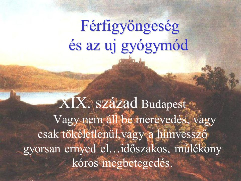 Férfigyöngeség és az uj gyógymód Férfigyöngeség és az uj gyógymód XIX.