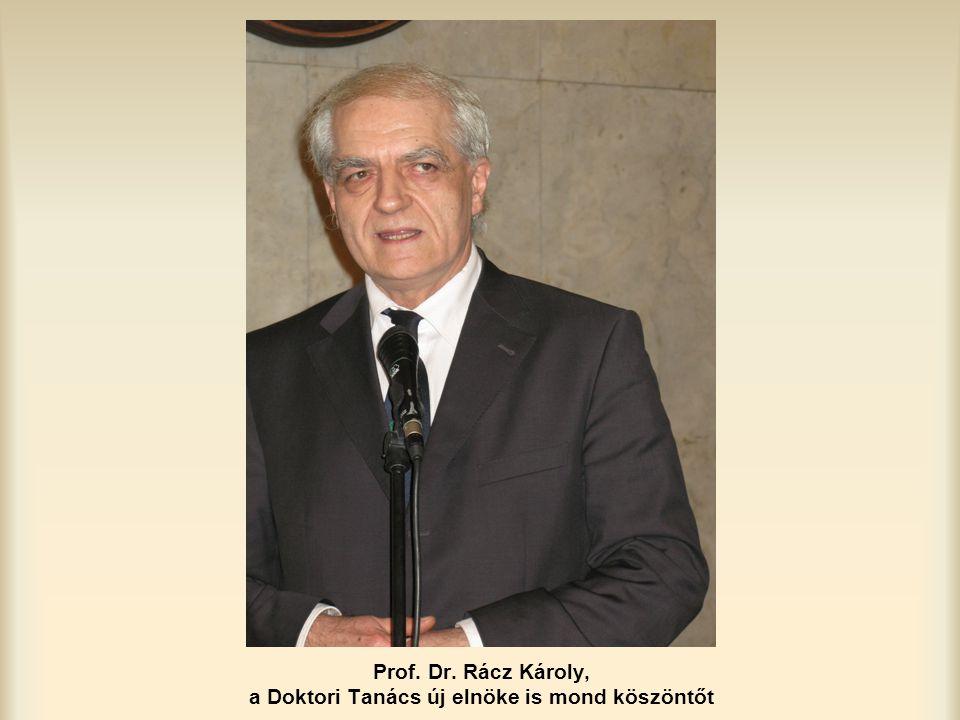Prof. Dr. Rácz Károly, a Doktori Tanács új elnöke is mond köszöntőt
