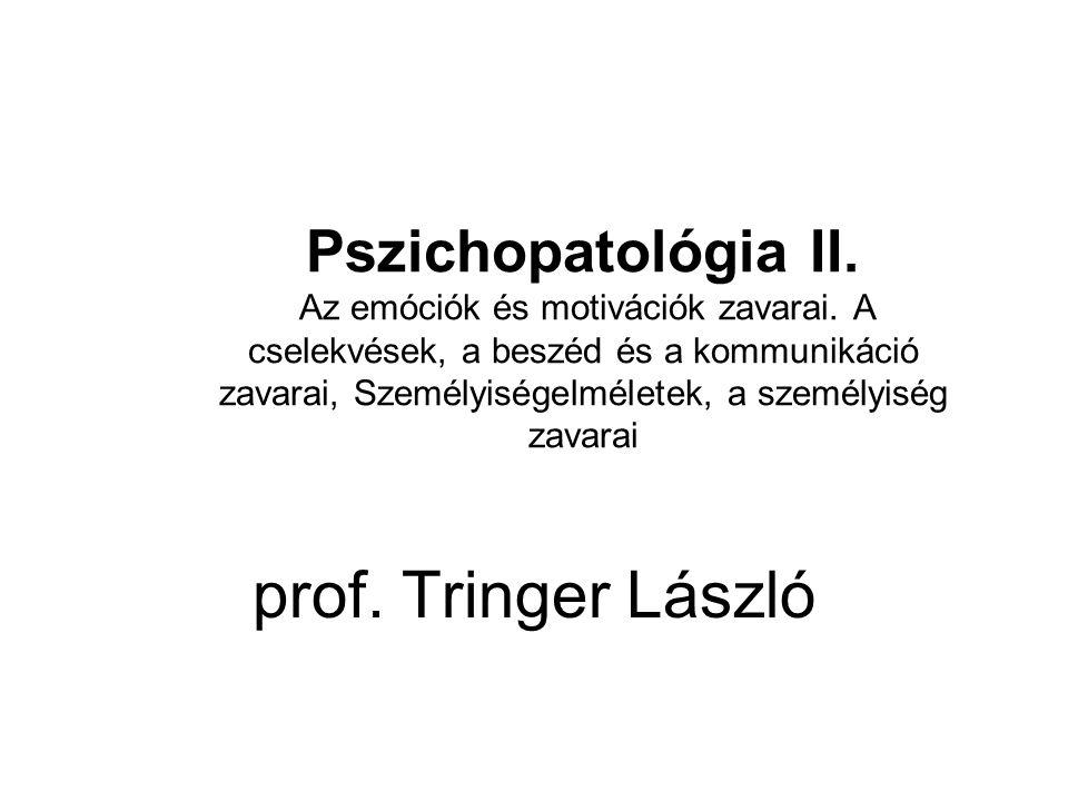 Pszichopatológia II. Az emóciók és motivációk zavarai. A cselekvések, a beszéd és a kommunikáció zavarai, Személyiségelméletek, a személyiség zavarai
