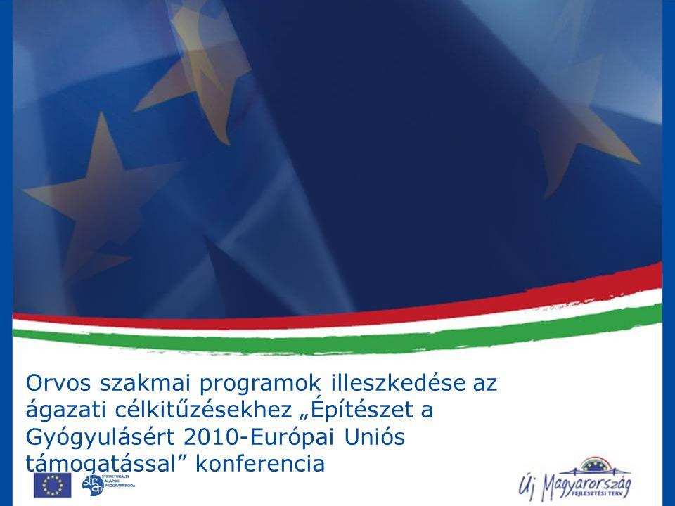 """Orvos szakmai programok illeszkedése az ágazati célkitűzésekhez """"Építészet a Gyógyulásért 2010-Európai Uniós támogatással"""" konferencia"""